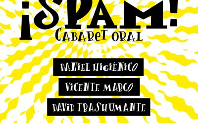 ¡SPAM! CABARET ORAL. (ESTRENO ABSOLUTO)